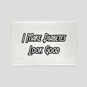 """I Make Diabetes Look Good"" Rectangle Magnet"