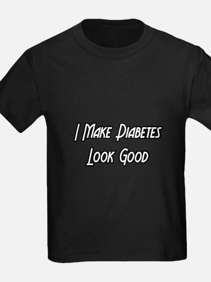 """""""I Make Diabetes Look Good"""" T"""