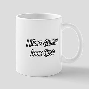 """I Make Asthma Look Good"" Mug"