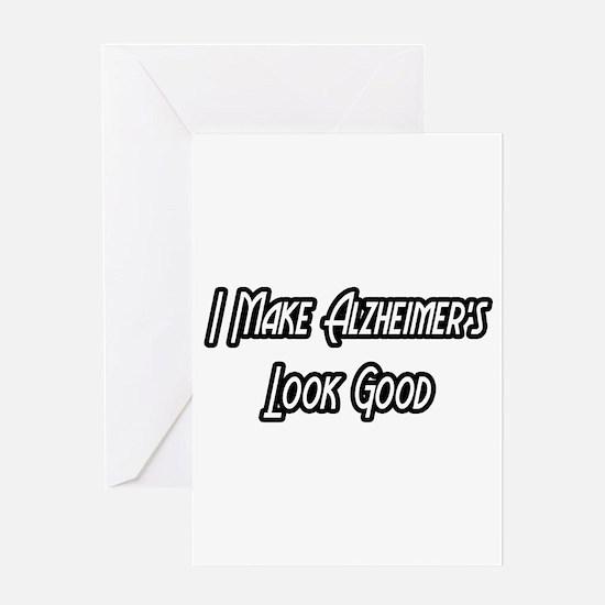 """Alzheimer's...Look Good"" Greeting Card"