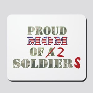 Proud Mom of 2 Soldiers Mousepad