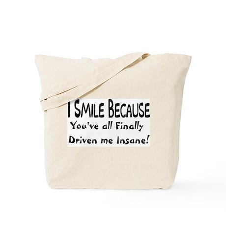 FINALLY INSANE Tote Bag