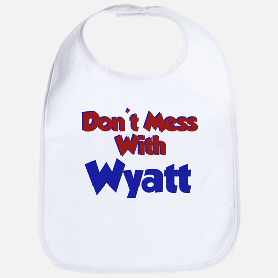 Don't Mess Wyatt Bib