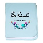 Be Kind! baby blanket