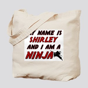 my name is shirley and i am a ninja Tote Bag