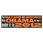 The Mayans were WRONG! Bumper Sticker
