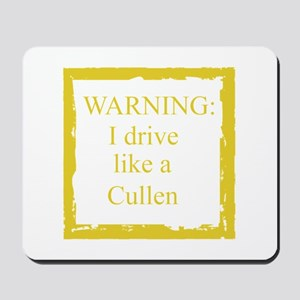 WARNING: I drive like a Cullen Mousepad