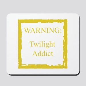 WARNING: Twilight Addict Mousepad