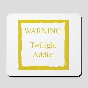 WARNING: Twilight Addict Mousepad