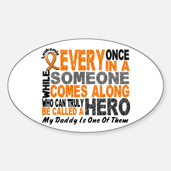 HERO Comes Along 1 Daddy LEUKEMIA Oval Decal