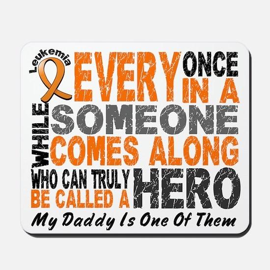 HERO Comes Along 1 Daddy LEUKEMIA Mousepad