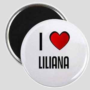 I LOVE LILIANA Magnet