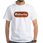 Family Woodworking White T-Shirt