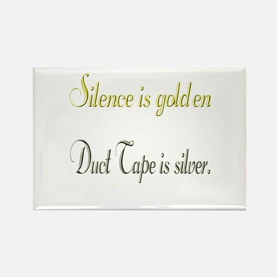 Silence and Duct Tape Rectangle Magnet