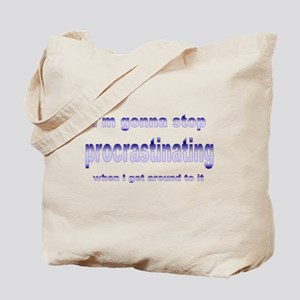 stop procrastinating Tote Bag