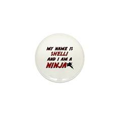 my name is shelli and i am a ninja Mini Button (10