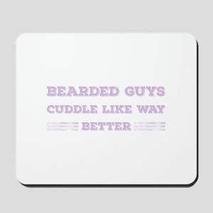 Bearded Guys Cuddle Like Way Better Purp Mousepad