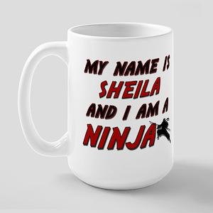 my name is sheila and i am a ninja Large Mug