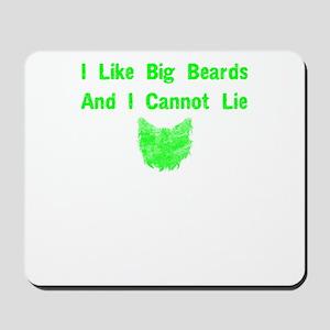 I like Big beards and I cannot lie4 Mousepad