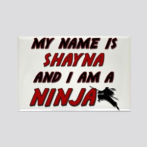 my name is shayna and i am a ninja Rectangle Magne
