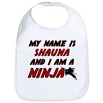 my name is shauna and i am a ninja Bib