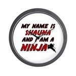 my name is shauna and i am a ninja Wall Clock