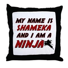 my name is shameka and i am a ninja Throw Pillow