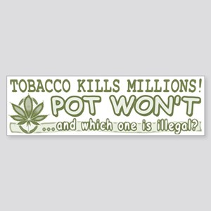 Tobacco Kills Pot Won't Bumper Sticker