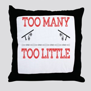 """""""Too Many Cops Too Little Justic Throw Pillow"""