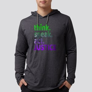 """""""Think Speak Act Justice& Long Sleeve T-Shirt"""