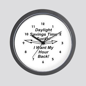Daylight Savings Time Sucks! Wall Clock