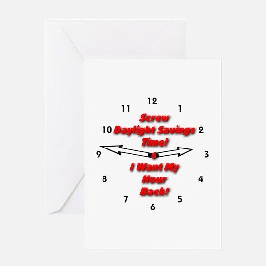 Screw Daylight Savings Time! Greeting Card