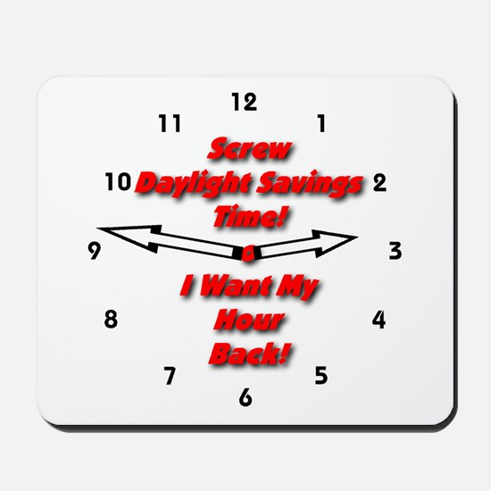 Screw Daylight Savings Time! Mousepad