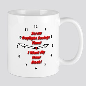 Screw Daylight Savings Time! Mug