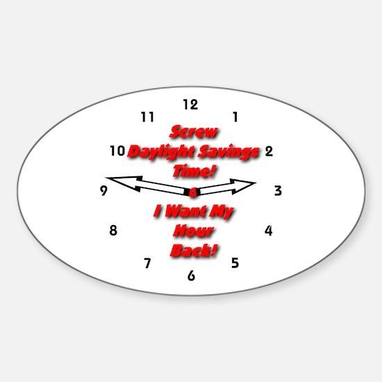 Screw Daylight Savings Time! Oval Decal