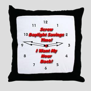 Screw Daylight Savings Time! Throw Pillow