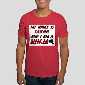 my name is sarah and i am a ninja Dark T-Shirt