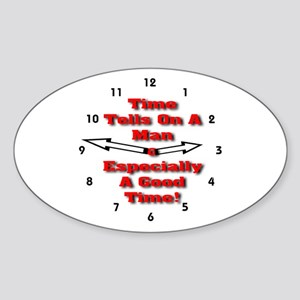 Time Tells On A Man Oval Sticker