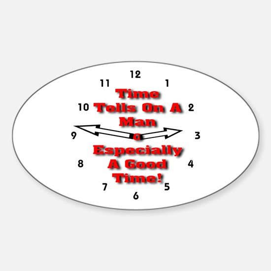Time Tells On A Man Oval Decal