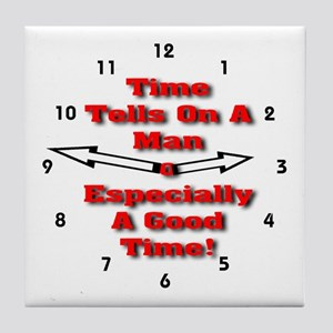 Time Tells On A Man Tile Coaster