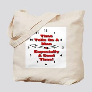 Time Tells On A Man Tote Bag