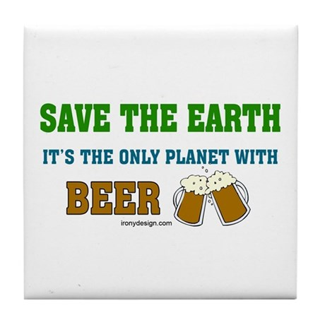 Save The Beer Tile Coaster