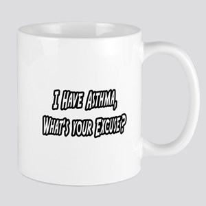 """""""Asthma..What's Your Excuse?"""" Mug"""
