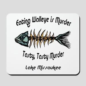 Eating Walleye is Murder Mousepad