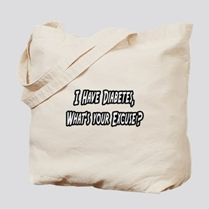 """Diabetes..Your Excuse?"" Tote Bag"