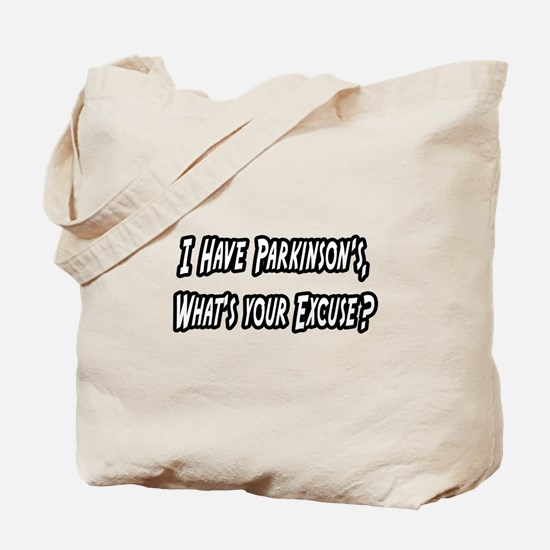 """Parkinson's...Your Excuse?"" Tote Bag"