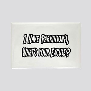 """Parkinson's...Your Excuse?"" Rectangle Magnet"
