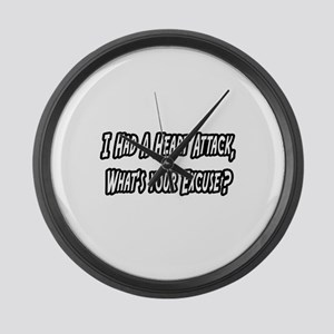 """""""Heart Attack..Your Excuse?"""" Large Wall Clock"""