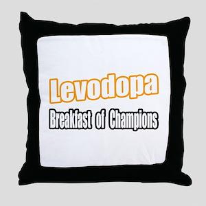 """Levodopa...Breakfast"" Throw Pillow"
