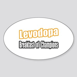 """Levodopa...Breakfast"" Oval Sticker"